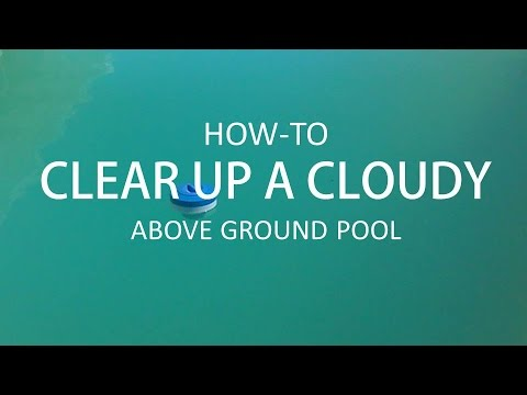 Clearing Up A Cloudy Above Ground Pool Step By