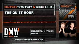 Dutch Master & Shockwave - The Quiet Hour [OFFICIAL]