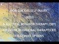 NSSI - CBT   DBT AS TREATMENT OPTIONS