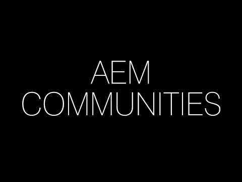 A video look at AEM and its Features: Communities