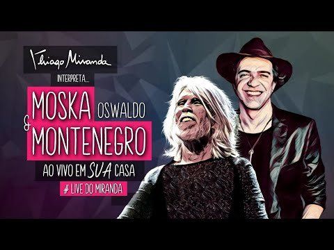 Thiago Miranda interpreta MOSKA e Oswaldo MONTENEGRO - Ao vivo em SUA casa #LiveDoMiranda