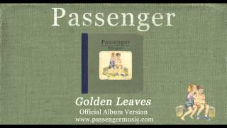 [3.76 MB] Passenger | Golden Leaves (Official Album Audio)