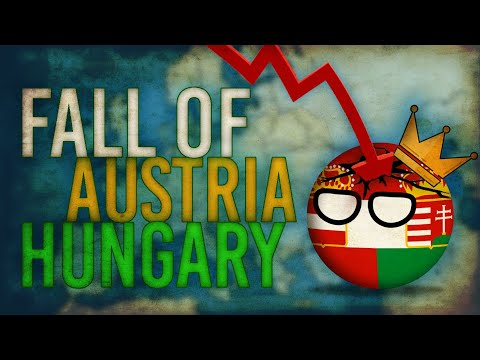 Fall Of The Austro-Hungarian Empire - Disaster Of The Dual Monarchy
