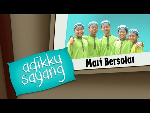Adikku Sayang - Mari Bersolat | Kids Videos | Kids Channel