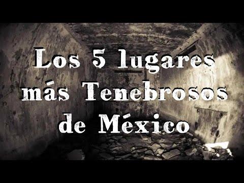Los 5 Lugares Más Tenebrosos De México