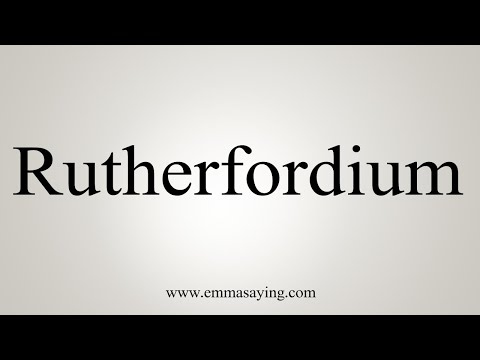 How To Pronounce Rutherfordium