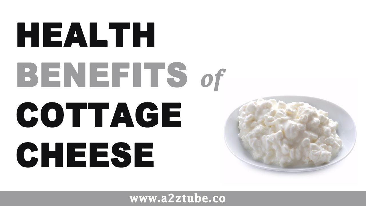 Health Benefits Of Cottage Cheese Youtube