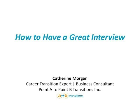 How to Have a Great Interview   Catherine Morgan