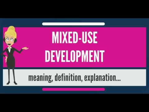 What is MIXED-USE DEVELOPMENT? What does MIXED-USE DEVELOPMENT mean?