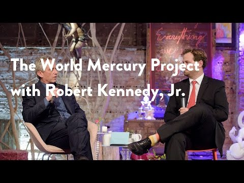 The World Mercury Project with Robert Kennedy, Jr.  [Functional Forum]