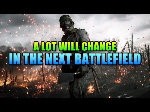 A LOT Will Change In The Next Battlefield