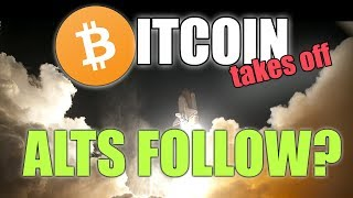 BITCOIN TAKES OFF - Will Other Cryptos Follow?