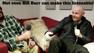 Bill Burr on Opies Podcast!