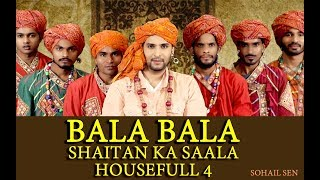 Shaitan Ka Salla Bala |Full HD Exclusive Song Video| Singer and Composer Sohail Sen | Housefull 4 |