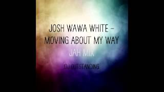 Dj Outstanding JOSH WAWA WHITE - MOVING ABOUT MY WAY.mp3