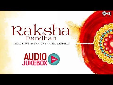 Raksha Bandhan Official Audio Jukebox | रक्षाबंधन गीत | Bollywood Raksha Bandhan Songs