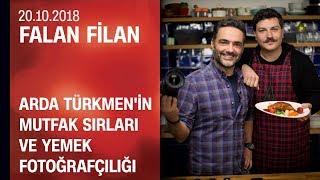 Arda Türkmen'in yemek sırları ve yemek fotoğrafçılığı - Falan Filan 20.10.2018 Cumartesi