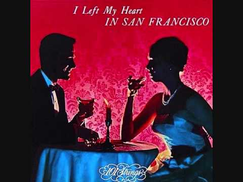 101 Strings - I left my heart in San Francisco (1964)  Full album LP