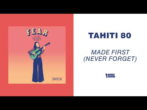 Tahiti 80 - Made First (Never Forget) (Acoustic Version) Mp3