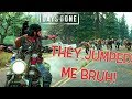 """I GOT JUMPED! (FUNNY """"DAYS GONE"""" GAMEPLAY #3)"""