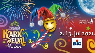 KARNEVAL PANČEVO 2021 / 3. jul / Međunarodna karnevalska povorka i koncert