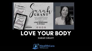 Love Your Body - Author Sarah Grant