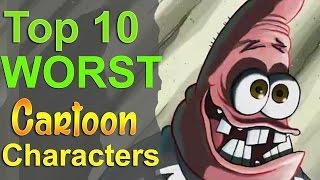 Top 10 worst cartoon characters
