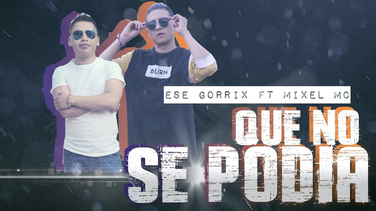 Ese Gorrix Ft  Mixel Mc - Que No Se Podía - (Video Oficial) - La Casa Produce    2020