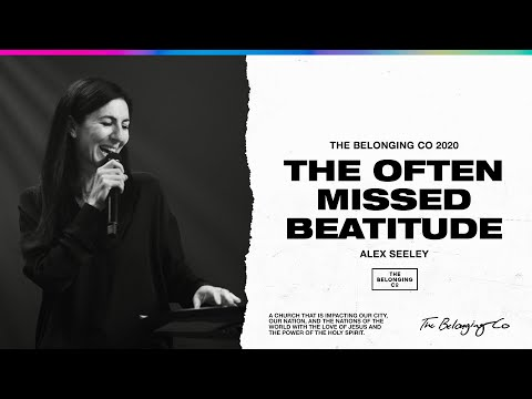 The Often Missed Beatitude // Alex Seeley | The Belonging Co TV