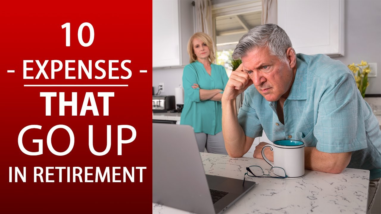 10 Expenses That GO UP in Retirement