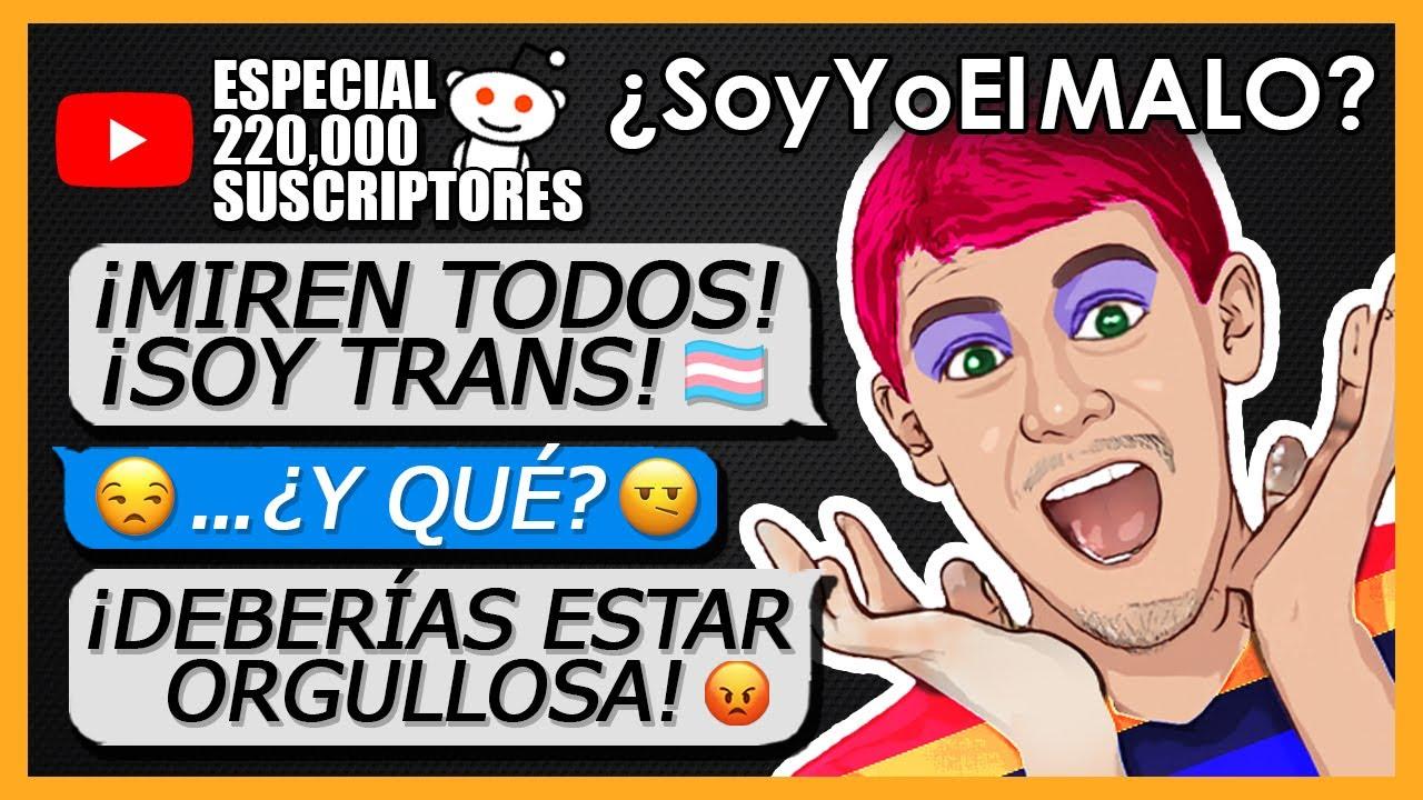 """""""¿SOY LA MALA POR NO SENTIR ORGULLO DE UN TRANS?"""" r/HistoriasDeSuscriptores"""