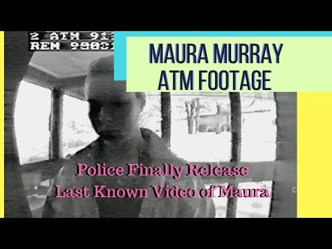 MAURA MURRAY ATM VIDEO FOOTAGE FINALLY RELEASED! (FULL VIDEO)