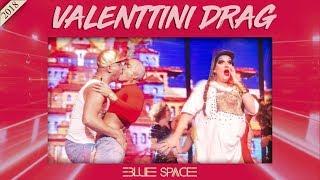 Blue Space Oficial - Valenttini Drag e Ballet - 15.09.18