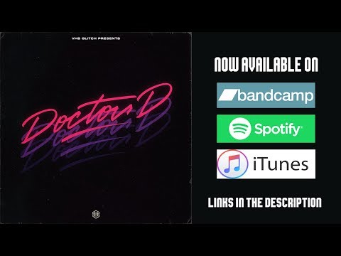 VHS Glitch - Doctor D (New DR Disrespect song 2018) OFFICIAL AUDIO