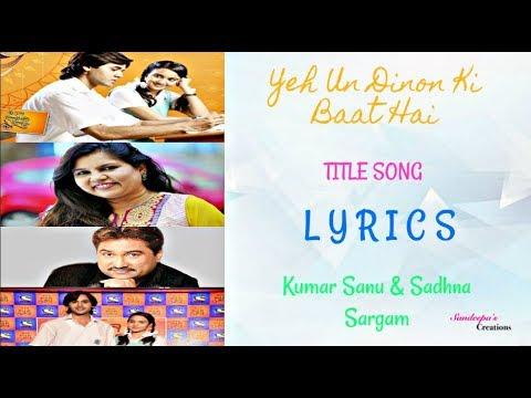 ❤️LYRICS:Yeh Un Dinon Ki Baat Hai {Title Song} | Kumar Sanu And Sadhana Sargam ❤️