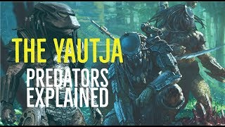 The Yautja (Predators Explained)