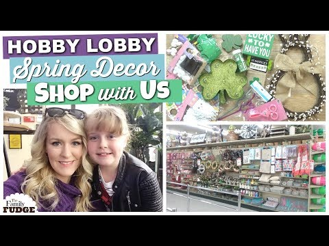 HOBBY LOBBY Shop with Us || Spring Decor + St. Patrick's Day!