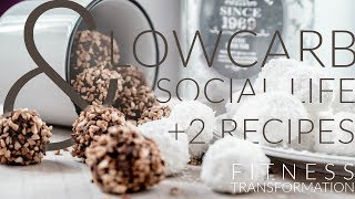 #LOWCARB: What to do with your social life? + Lowcarb Sweets Recipes to make EVERYONE happy!