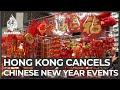 Hong Kong Cancels Chinese New Year Celebrations