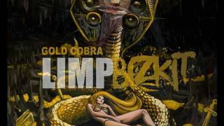 Limp Bizkit - Gold Cobra [FULL SONG]