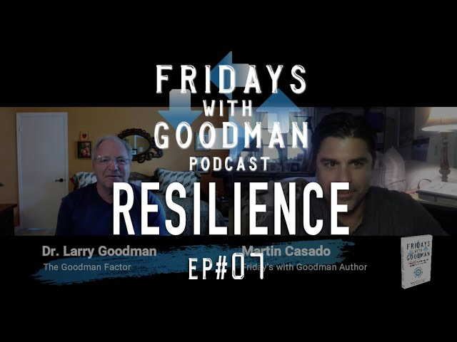 Resilience - Ep 7 - Friday's with Goodman Podcast