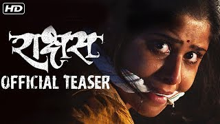 राक्षस | Raakshas Official Teaser | Sai Tamhankar, Sharad Kelkar | Upcoming Marathi Movie 2018