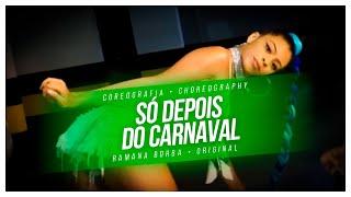 Lexa - Só Depois Do Carnaval ( COREOGRAFIA)/Ramana Borba