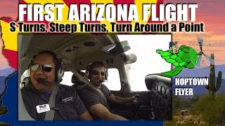 C-172: Steep Turns, S-Turns, Turn Around Point - First AZ Flight