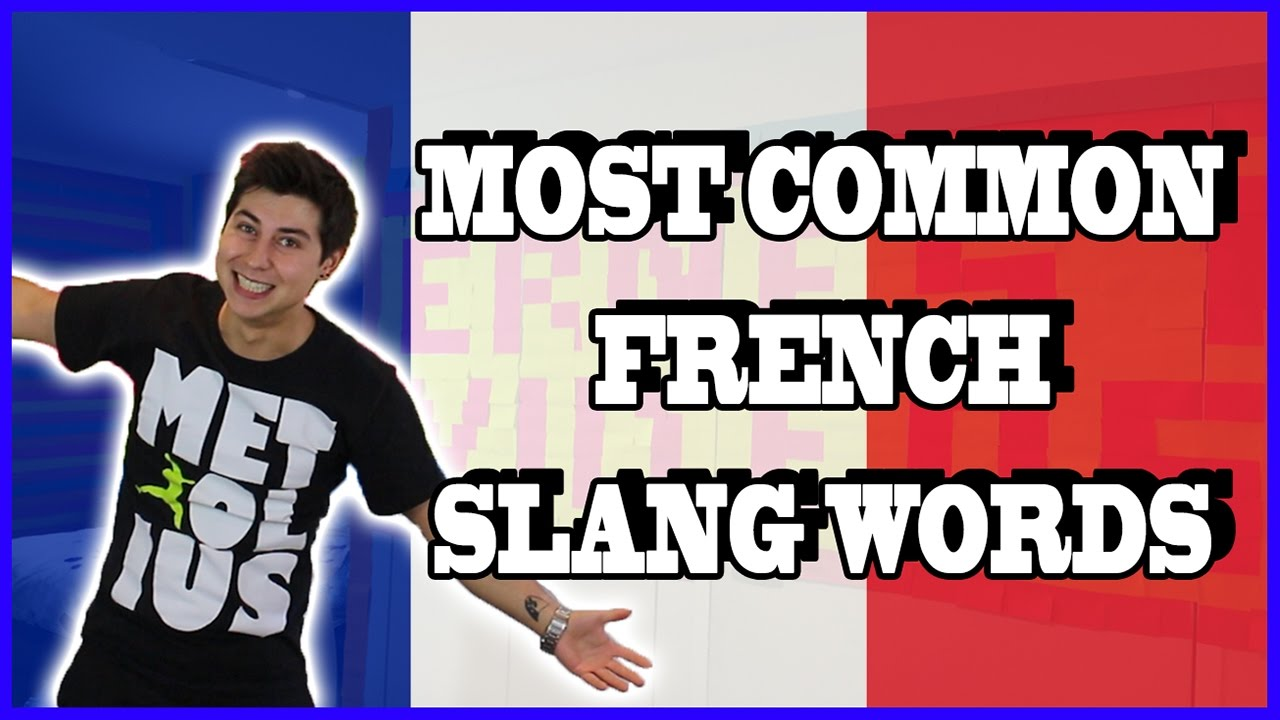 Most Common French Slang Words Part 1 Youtube