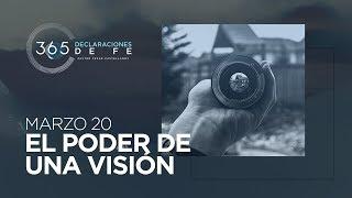 Marzo 20 -  El poder de una visión - #DeclaracionesDeFe