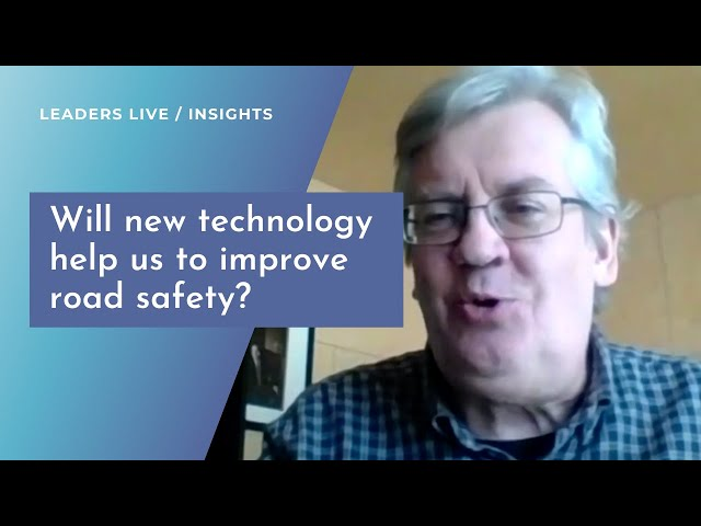 Will new technology help us to improve road safety? | Leaders LIVE Insights | Road Safety
