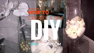 DIYs~HOW TO CREATE ZEN/SPA Inspired BATHROOM