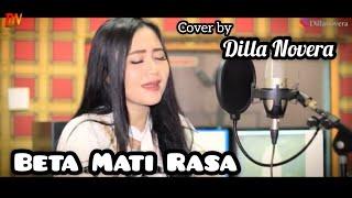 Download Lagu Beta Mati Rasa - Yoppie Latul (Cover By Dilla Novera) mp3