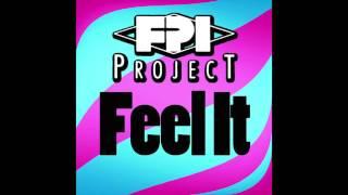 FPI Project - Feel It (Original Mix)